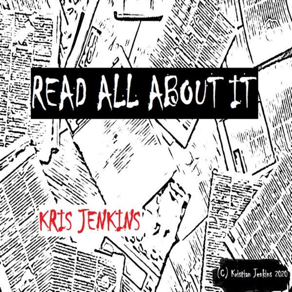 Kris Jenkins - Read all about it