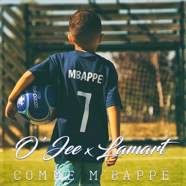 O'JEE, LAMART - Comme MBappé