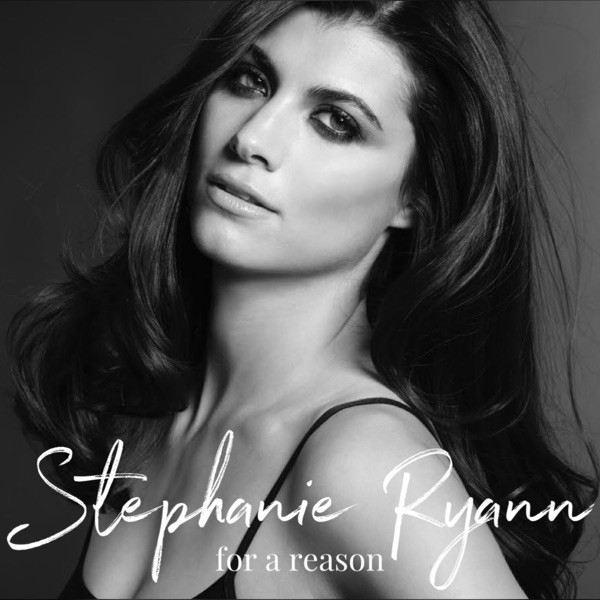Stephanie Ryann - For A Reason