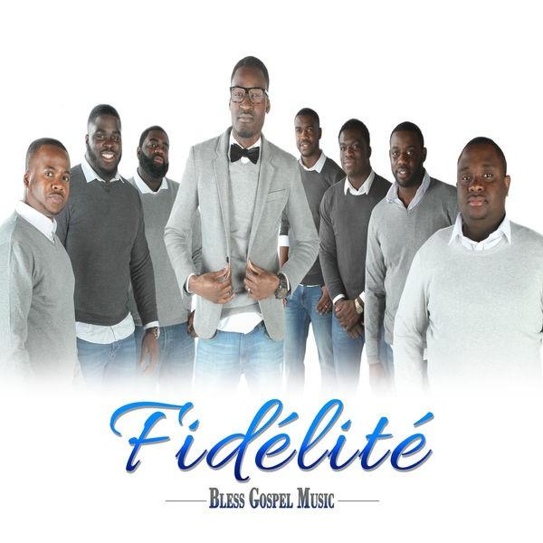 Bless Gospel Music - Fidélité
