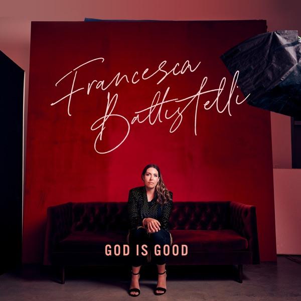 Francesca Battistelli - God Is Good (Single)