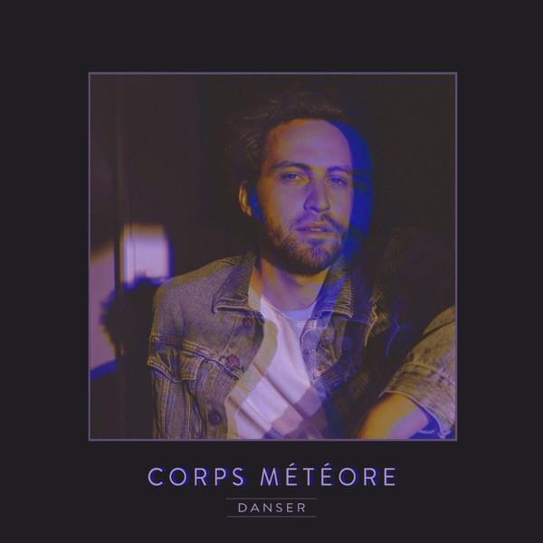 Corps meteore - Danser