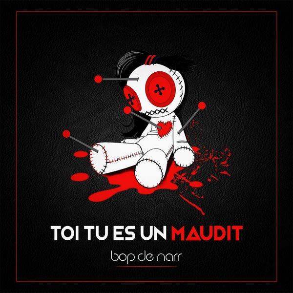 Bop De Narr - T.T.U.M (Toi Tu Es Un Maudit)
