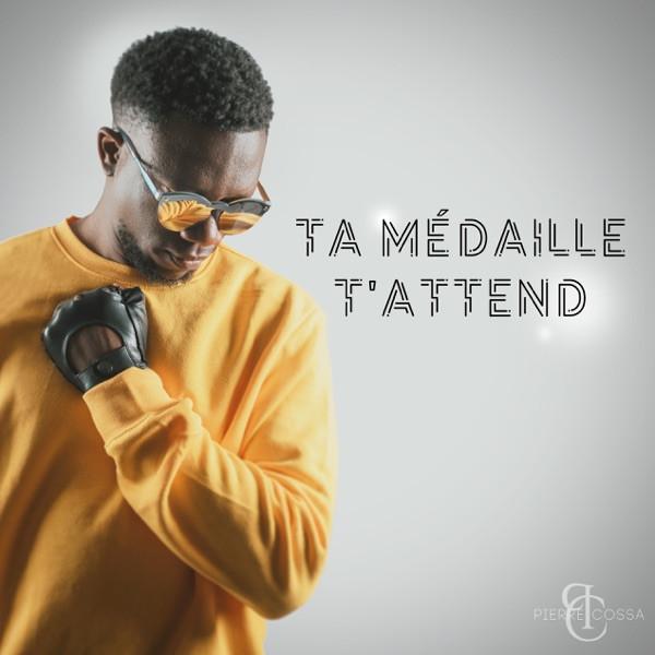 Pierre Cossa - Ta Médaille T'Attend
