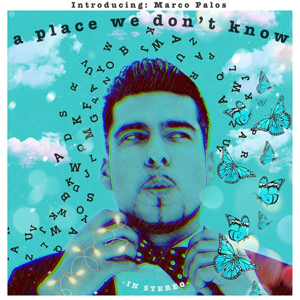 Marco Palos - A Place We Dont Know