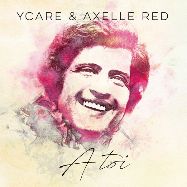 Ycare et Axelle Red - A toi