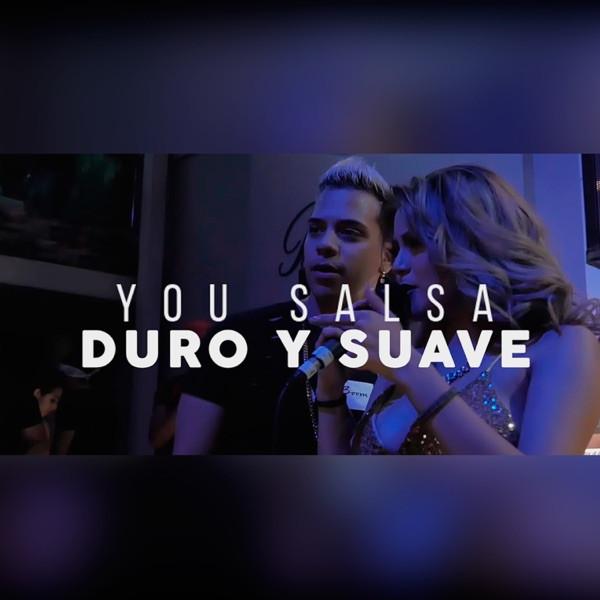 You Salsa - Duro y Suave