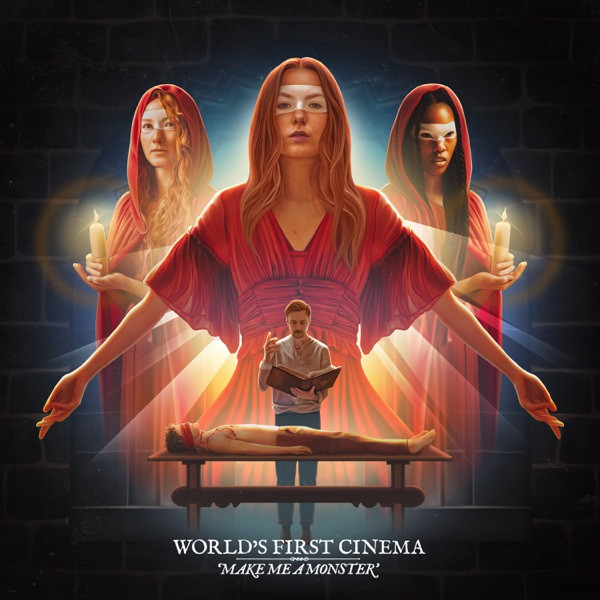 WORLD'S FIRST CINEMA - Make Me A Monster