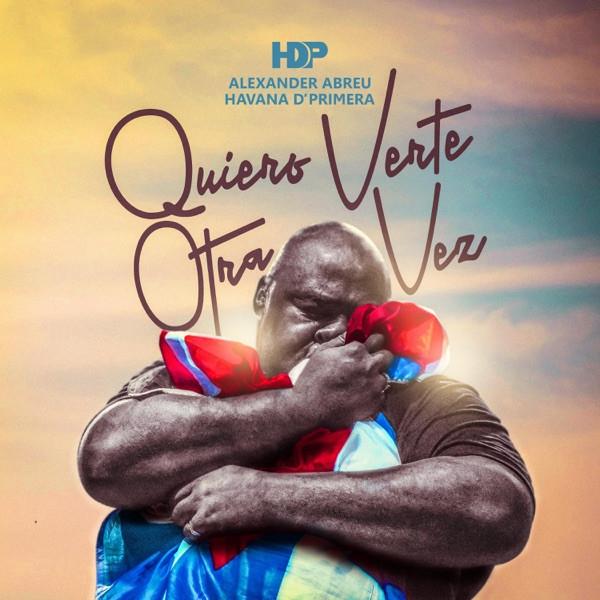 Havana D´Primera - Quiero Verte Otra Vez