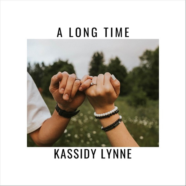 Kassidy Lynne - A Long Time