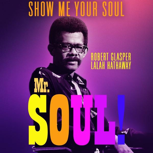 Lalah Hathaway & Robert Glasper - Show Me Your Soul