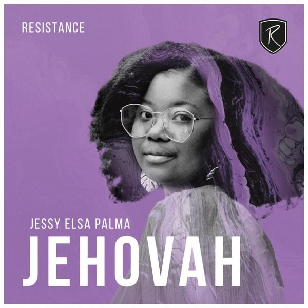 RESISTANCE & Jessy Elsa Palma - Jehovah
