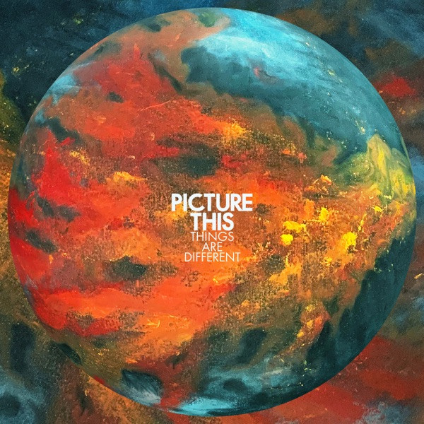 PICTURE THIS - Things Are Different