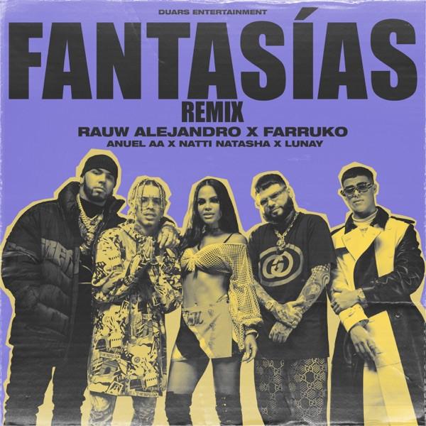 Rauw Alejandro, Farruko, Anuel-AA, Natti Natasha, Lunay - Fantasias