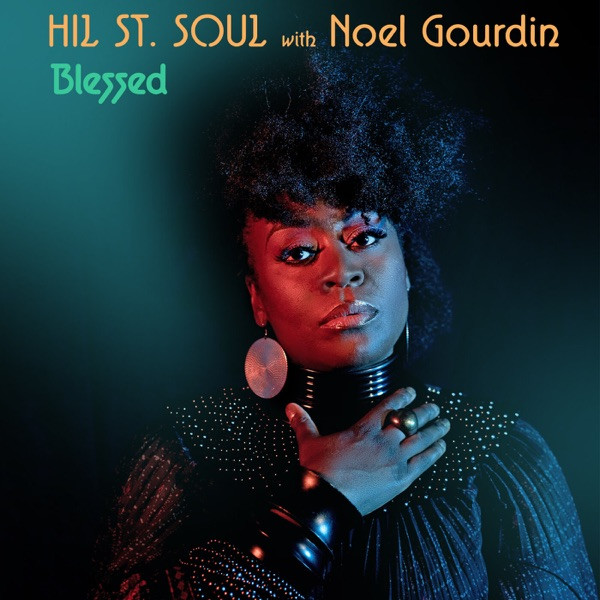 Hil St. Soul feat. Noel Gourdin - Blessed