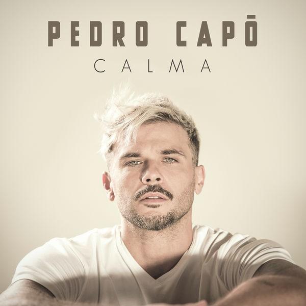 PEDRO CAPO - Calma