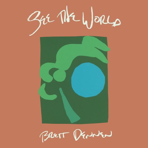 Brett Dennan - See The World