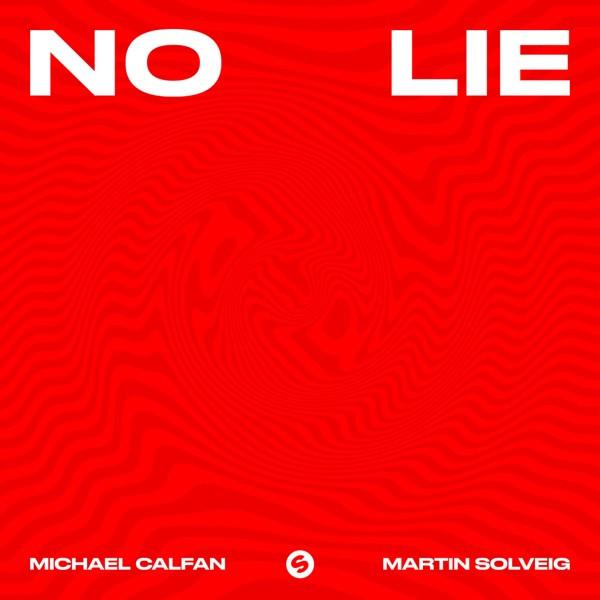 Michael Calfan, Martin Solveig - No Lie