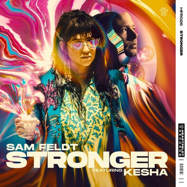 Sam Feldt - Stronger (Feat Kesha)