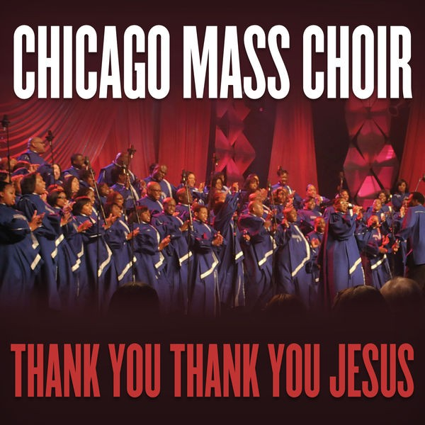 Chicago Mass Choir - Thank You Jesus