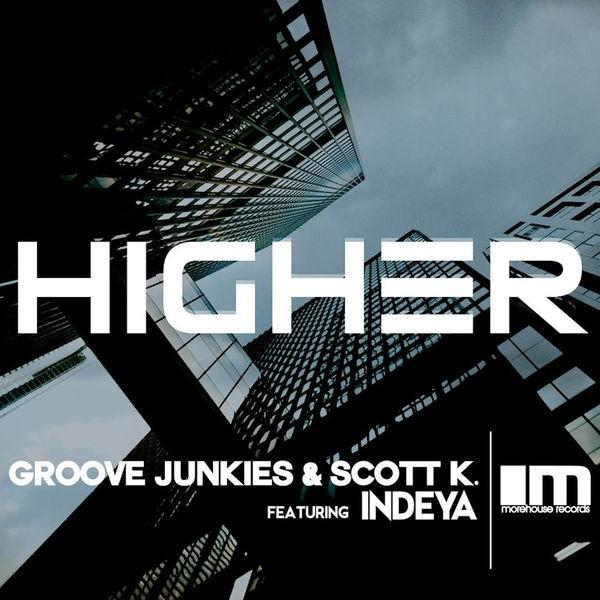 Higher - Groove Junkies & Scott K. Main Mix