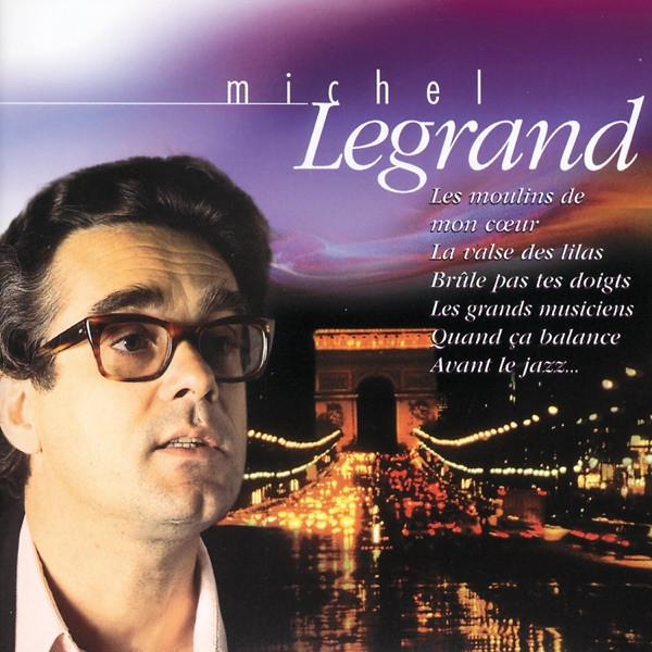 Michel Legrand - Brûle pas tes doigts