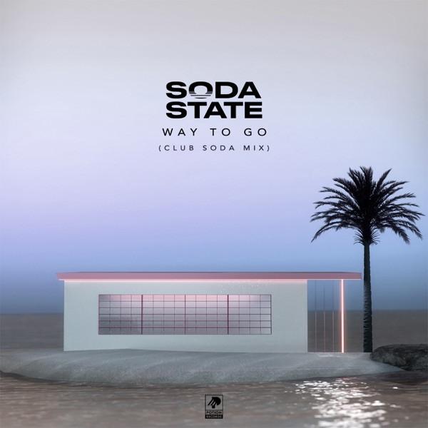 SODA STATE - WAY TO GO (CLUB SODA MIX)