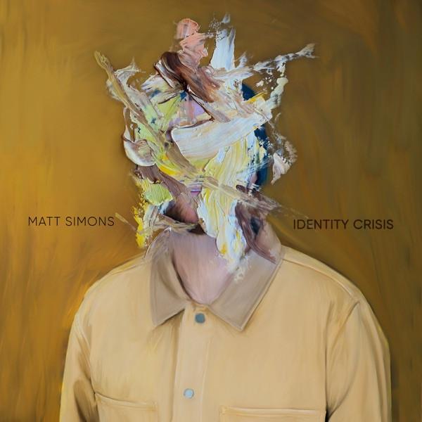 MATT SIMONS - Identity Crisis