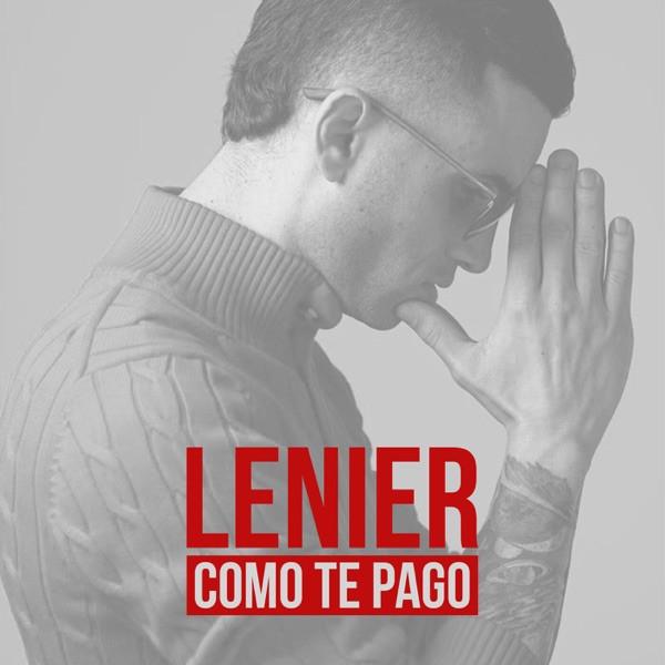 Lenier - Como Te Pago