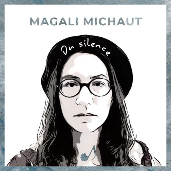 Magali Michaut - Du silence