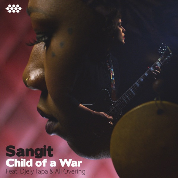 Sangit feat. Djely Tapa & Ali Overing - Child of a War