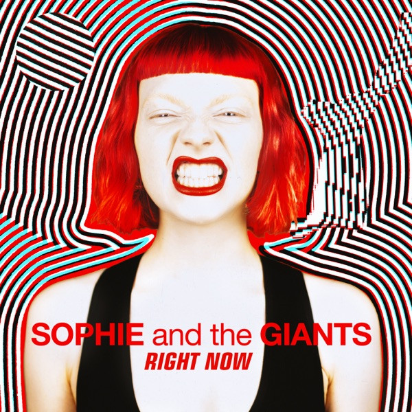 Sophie and the Giants - Right Now