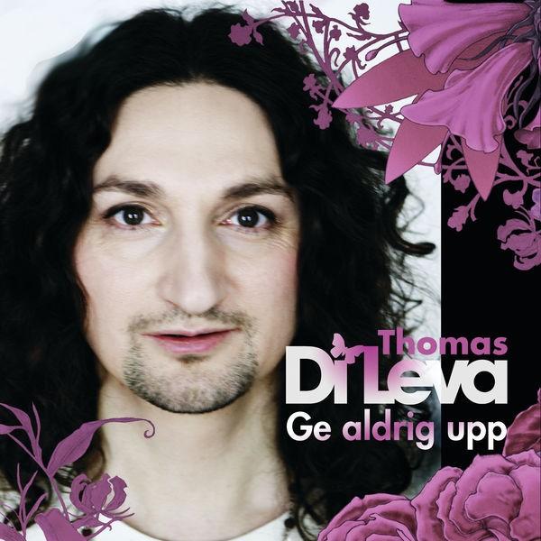 Thomas Di Leva - Ge Aldrig Upp (C)