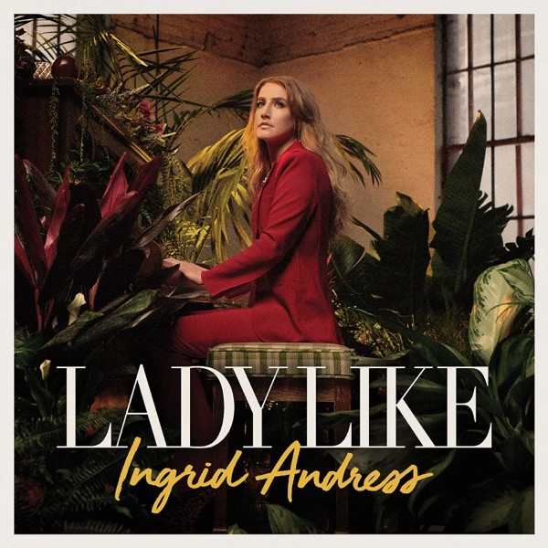 Ingrid Andress - Lady Like