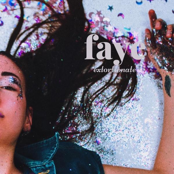 Faye - Extortionate