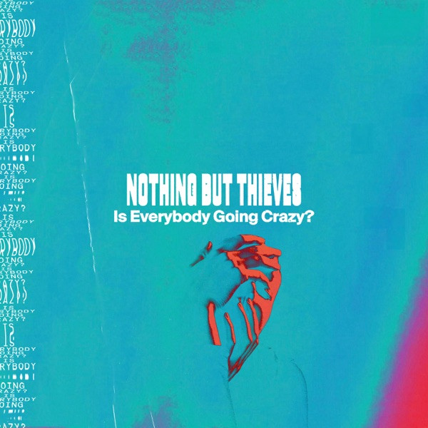 Nothing But Thieves - Is Everybody Going Crazy