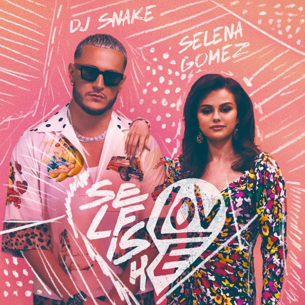 DJ Snake and Selena Gomez - Selfish love