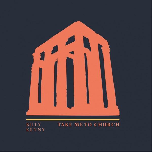 Take Me to Church - BILLY KENNY
