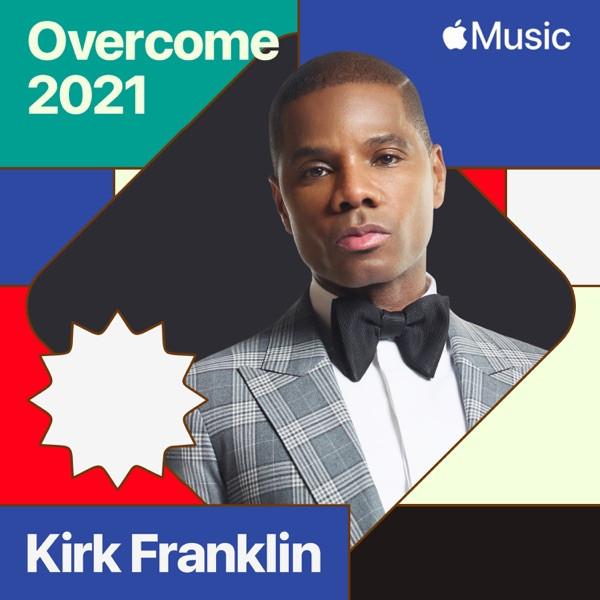 Kirk Franklin - Overcome 2021