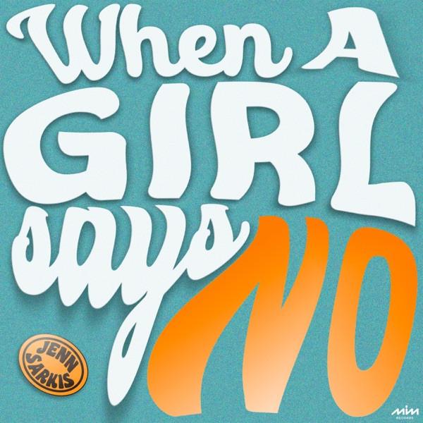 Jenn Sarkis - When a Girl Says No