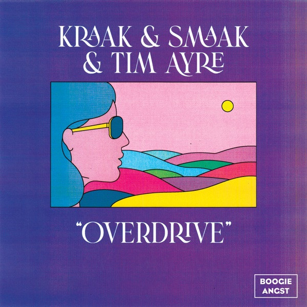 Kraak & Smaak and Tim Ayre - Overdrive