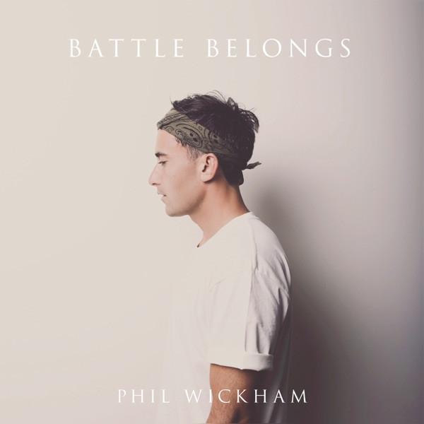 Phil Wickham - Battle Belongs
