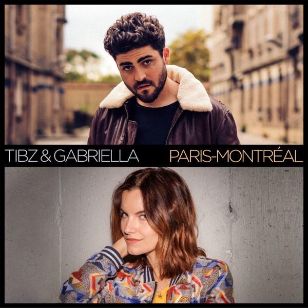 TIBZ & GABRIELLA - Paris Montréal