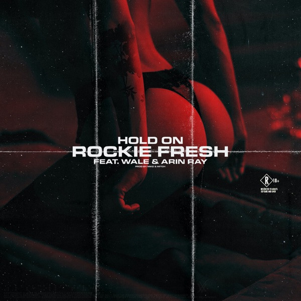 Rockie Fresh, Wale, Arin Ray - Hold On